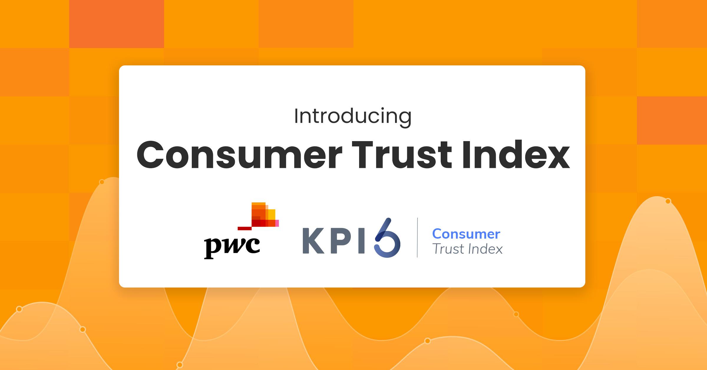 Consumer Trust Index PwC and KPI6 partenrship